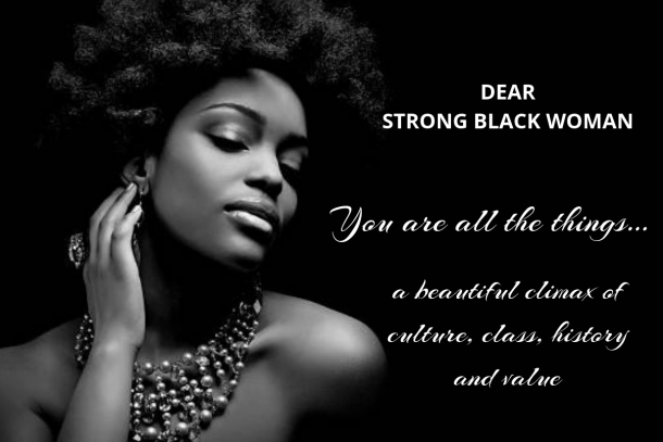 Dear Strong Black Woman