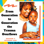 From Generation to Generation the Trauma Overflows Pt 1