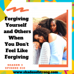 Forgiving Yourself and Others When You Don't Feel Like Forgiving
