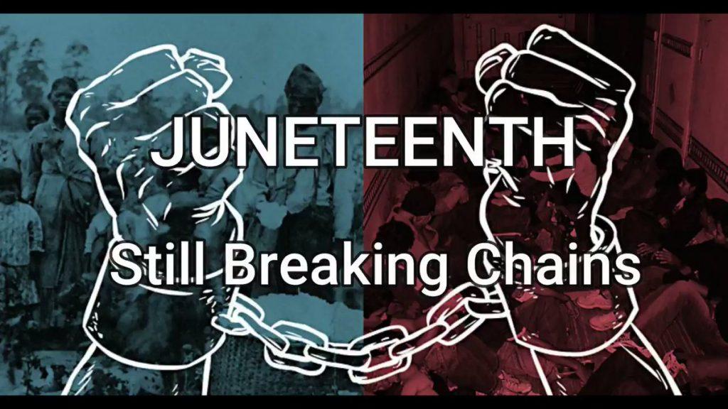 Juneteenth   Still Breaking Chains