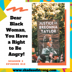 Dear Black Woman, You Have a Right to Be Angry!