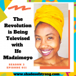 The Revolution is Being Televised with Ife Madzimoyo